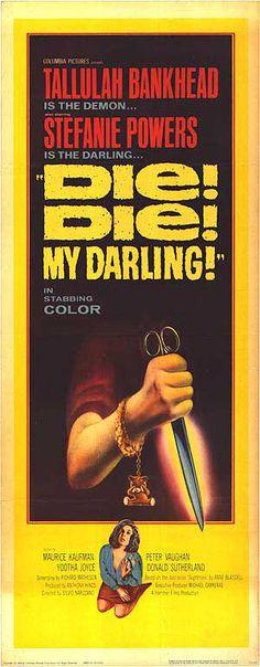 "Die! Die! My Darling! (1965) ""Fanatic"" (original title) Stars: Tallulah Bankhead, Stefanie Powers, Peter Vaughan, Yootha Joyce, Donald Sutherland ~  Director: Silvio Narizzano"
