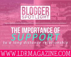 Blogger Spotlight: The Importance Of Support To A Long Distance Relationship