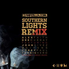 :: FREE DOWNLOAD :: Alex Faith & Dre Murray - Southern Lights REMIX ft. John Givez, JGivens, Corey Paul, Tragic Hero