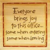 """Everyone Brings Joy ... original, more inclusive version has """"world"""" in place of """"office""""."""