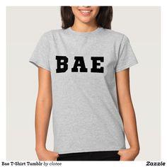Bae T-Shirt Tumblr. #tumblr #zazzle #polyvore #fashionblogger #streetstyle #inspiration #hipster #teen