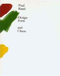 Design, Form, and Chaos by Mr. Paul Rand http://www.amazon.com/dp/0300055536/ref=cm_sw_r_pi_dp_8TPRvb0ABC0Y6
