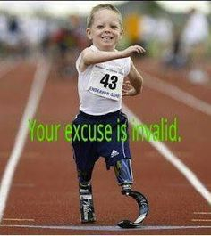 No more excuses…..Lets get it done!