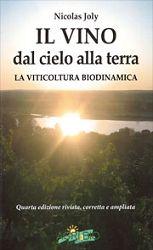 Nicolas Joly Il vino dal cielo alla terra - la viticoltura biodinamica 2013