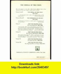 THE ORDEAL OF THE UNION IN 8 VOLUMES (complete) Allan Nevins ,   ,  , ASIN: B000V1JY8M , tutorials , pdf , ebook , torrent , downloads , rapidshare , filesonic , hotfile , megaupload , fileserve