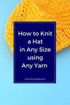How to knit a hat in any size using any yarn | 10 rows a day