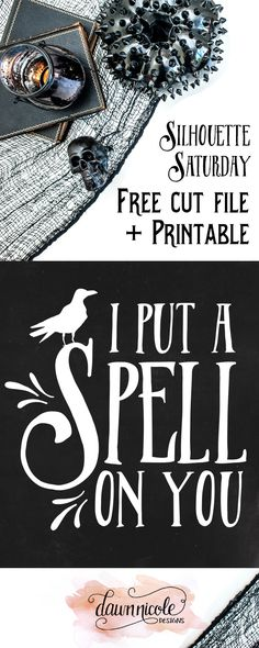 I Put a Spell On You Cut File + Printable | A Silhouette Cut File + A free 8x10 printable for my non-Silhouette friends! dawnnicoledesigns.com