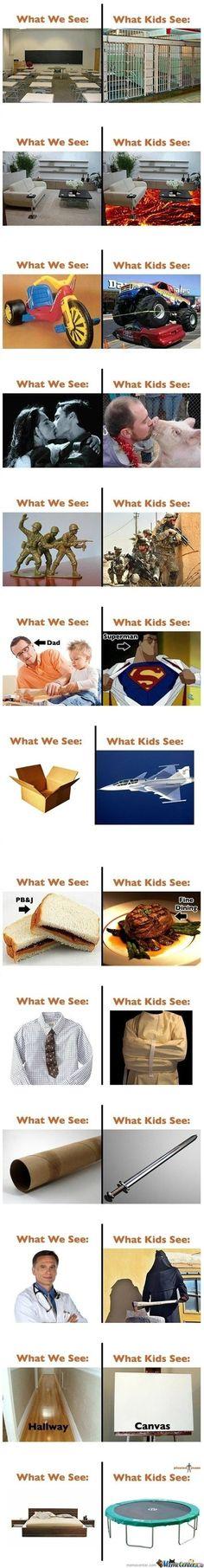 I am a kid so true