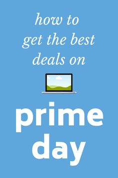 How to get the best deals on Amazon's Prime Day Frugal Living Nw, Living On A Budget, Prime Day Deals, Amazon Prime Day, Running Ahead, How To Remove, How To Get, Money Saving Meals, 12th Book