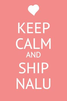This is the most accurate post ever...... seriously....... if u dont ship NaLu i will KILL u
