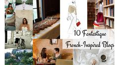 For French food inspiration, French style inspiration, French dining inspiration and French-living inspiration, the internet is bursting with blogs to explore. Today I would like to share with you …