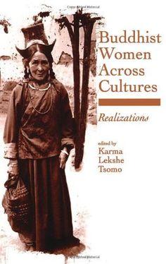 Buddhist Women Across Cultures (Suny Series, Feminist Philosophy) by Karma Lekshe Tsomo