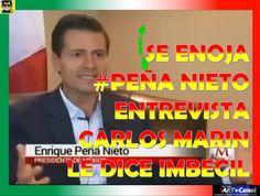 PEÑA NIETO se encabrona le dice imbécil en su cara Carlos Marin entrevis...