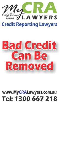 Bad Credit Can Be Removed with help from MyCRA Credit Repair Lawyers https://www.MyCRALawyers.com.au
