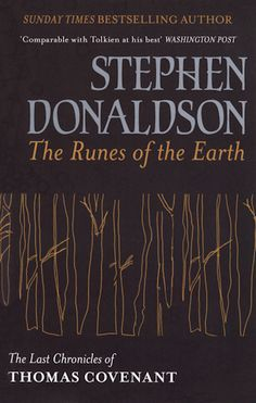 The Runes Of The Earth: The Last Chronicles of Thomas Covenant (Last Chronicles of the series) by Stephen Donaldson John Carter Of Mars, Science Fiction Magazines, Reading Habits, Isaac Asimov, Best Novels, The Covenant, Book Of Life, So Little Time, Runes