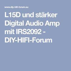 L15D und stärker Digital Audio Amp mit IRS2092 - DIY-HIFI-Forum