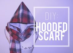 DIY Hooded Scarf + How to Wear It