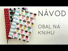 Návod na šítí, obal na knihu - YouTube Fabric Stamping, Patchwork Fabric, Janome, Textiles, Diy And Crafts, Sewing Projects, Sewing Patterns, Notebook, Youtube