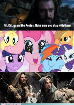 Fili, Kili, guard the ponies. It's like physically impossible to say ponies without a little giggle.