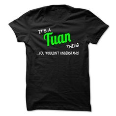 Best reviews It's an TUAN thing you wouldn't understand! Cool T-Shirts