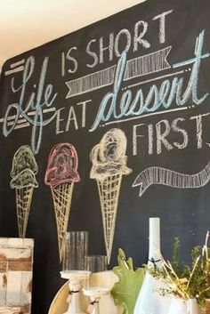 """On the Kitchen chalkboard wall! Honestly, this is one of my mottos! If you know me, you know there's no """"diet"""" in Deitra and I ALWAYS eat my dessert first. If you eat dessert first, you always have room for dessert! Kitchen Chalkboard, Chalkboard Lettering, Chalkboard Designs, Hand Lettering, Chalkboard Walls, Chalkboard Ideas, Chalkboard Border, Summer Chalkboard Art, Chalkboard Quotes"""