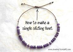 How to Make a Sliding Knot (single knot) - jewelry making tutorial. How to Make a Sliding Knot (single knot) - jewelry making tutorial . Learn how to make a single sliding knot as an adjustable closure for handmade knotted bracelets using leather or Jewelry Knots, Wire Jewelry, Jewelry Crafts, Beaded Jewelry, Beaded Bracelets, Making Bracelets, Bracelet Crafts, Pandora Bracelets, Diy Jewellery