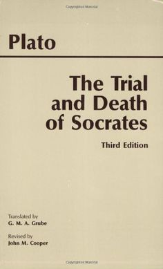 The Trial and Death of Socrates / Plato, John M. Cooper  http://www.ebooknetworking.net/books_detail-0872205541.html