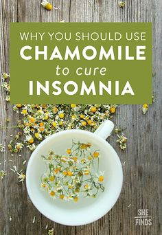 Why You Should Use Chamomile To Cure Insomnia