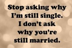 50 Ser citas simples - Parte 22 50 Being Single Quotes - Part 22 50 Ser citas simples - Parte 22 Why Im Single Quotes, Happy Single Quotes, Single And Happy, Single Quotes Humor, Being Single Quotes Funny, Memes About Being Single, Funny Single Memes, Single Women Quotes, Single Life Humor