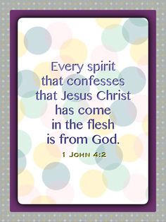 By this you know the Spirit of God: every spirit that confesses that Jesus Christ has come in the flesh is from God; Inspirational Verses, Meaningful Quotes, Spiritual Encouragement, Spiritual Quotes, Bible Verses Quotes, Bible Scriptures, Jesus Is Lord, Jesus Christ, Prayer Partner