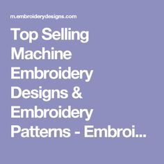 Top Selling Machine Embroidery Designs & Embroidery Patterns - EmbroideryDesigns.com