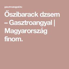 Őszibarack dzsem – Gasztroangyal | Magyarország finom. Pizza Pastry, Ketchup, Frankfurt, Minden, Bread, God, Breads, Bakeries, Patisserie