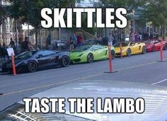 Skittles, Taste the Lambo Crazy Funny Memes, Funny Puns, Really Funny Memes, Stupid Funny Memes, Funny Laugh, Funny Tweets, Funny Relatable Memes, Hilarious, Funny Car Quotes