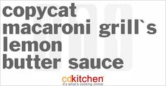 A recipe for Macaroni Grill's Lemon Butter Sauce. Doing this with shrimp and lobster ravioli tonight.