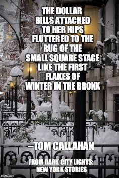 Quote from Dark City Lights: New York Stories, available April 2015 Dark City, City Lights, New York, Quotes, Quotations, New York City, Nyc, Quote, Shut Up Quotes
