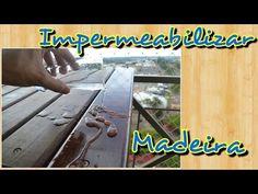 Como tratar e impermeabilizar madeiras - YouTube