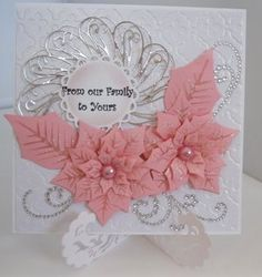 Spellbinders Poinsettia Flower Card. Absolutely love the white, silver and pink together