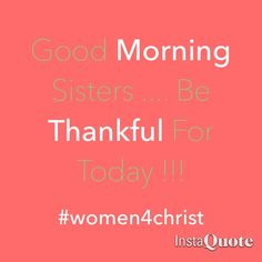 Good Morning..... Everyday on this side of heaven is good day ... Be thankful always !!! #thankful#morning