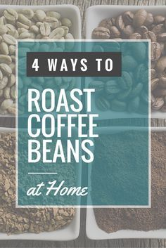 4 Simple ways to Roast your coffee beans from the comfort of your own home..