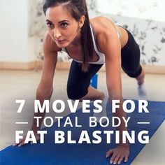 Try these 7 Moves for Total Body Fat Blasting. Keep it simple and your goals are achievable! #fatloss #fatburning