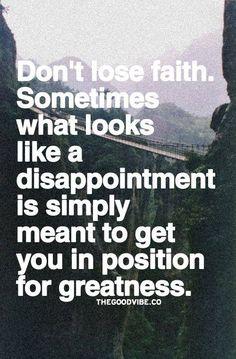 Don't lose faith.
