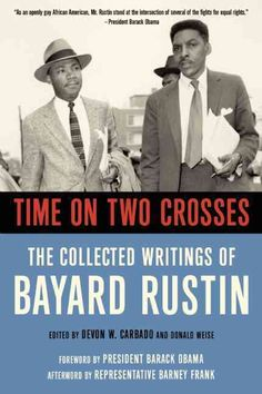 """Read """"Time on Two Crosses The Collected Writings of Bayard Rustin"""" by Devon Carbado available from Rakuten Kobo. In 1956 Bayard Rustin taught Martin Luther King Jr. strategies of nonviolence during the Montgomery Bus Boycott, thereby. Barney Frank, Books To Read, My Books, African American Studies, Civil Rights Movement, King Jr, African American History, The Book, Literature"""
