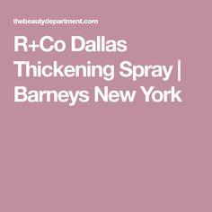 R+Co Dallas Thickening Spray | Barneys New York
