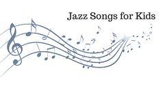 10 great jazz (recital) songs for kids