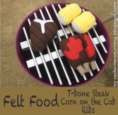 {DIY Grill} Felt Food - T-bone Steak, Corn on the Cob and Ribs. Loving the idea of magnets/pop tops to hold the rib slices together!
