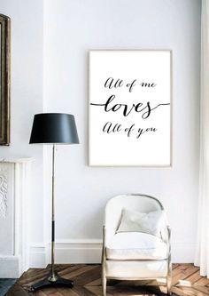 """Print -  *""""All of me loves all of you""""*   Wir drucken alle unsere Prints auf hochwertigem 250 g/m2 Papier.  Der Print ist in der Größe Din A4.  Du findest den Print so schön, dass du ihn..."""
