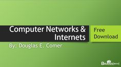 Download Computer Networks and Internets By Douglas E. Comer Free in PDF