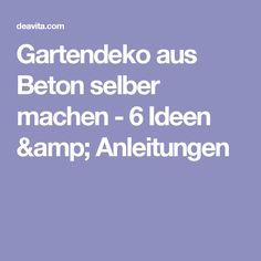 Gartendeko Aus Beton Selber Machen - 6 Ideen & Anleitungen ... Gartendeko Aus Beton Diy Ideen Anleitung