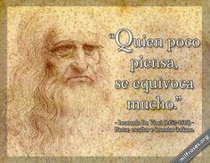 Quien poco piensa, se equivoca mucho. - Leonardo Da Vinci