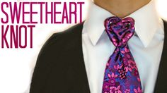 The Sweetheart Knot : How to tie a tie